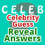 Celebrity Guess Reveal and Answers Featured